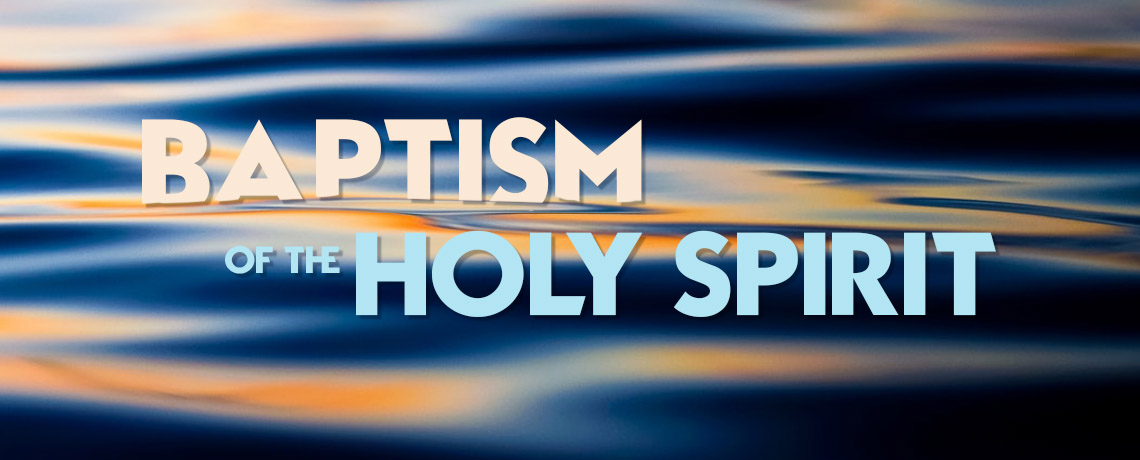 Baptism of the Holy Spirit - Baptist Educational and ...